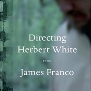 Directing Herbert White by James Franco