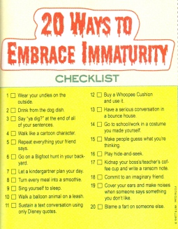 Checklist for embracing immaturity. Would need to be copied.