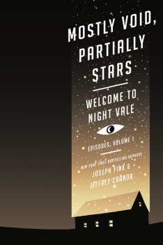"""""""Mostly Void, Partially Stars - Welcome to Night Vale, Episodes Volume 1"""", by Joseph Fink and Jeffrey Cranor. Illustrations by Jessica Hayworth. (Paperback; publisher: Harper Perennial; Sept. 6, 2016; 304 pages)"""