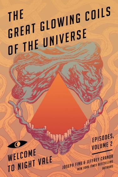 """The Great Glowing Coils of the Universe - Welcome to Night Vale, Episodes Volume 2"", by Joseph Fink and Jeffrey Cranor (Paperback; publisher: Harper Perennial; Sept. 6, 2016; 320 pages)"