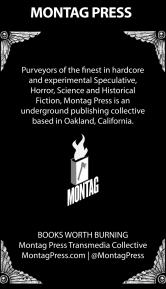 "Montag Press has the tagline: ""Books worth Burning"". Love it."