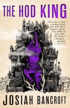 The Hod King (The Books of Babel, Book 3, by Josiah Bancroft; paperback; publisher: Orbit; Jan. 22, 2019; 624 pages)