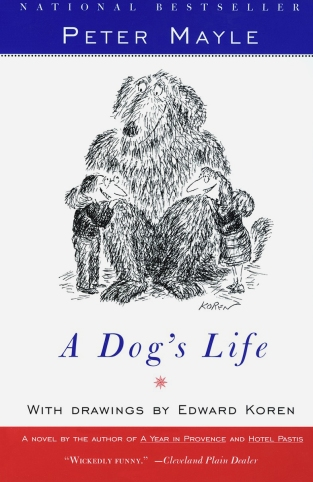 A Dog's Life, by Peter Mayle (Memoir, first published May 28, 1996; Paperback publisher: Vintage; reprint edition May 28, 1996; 208 pages)