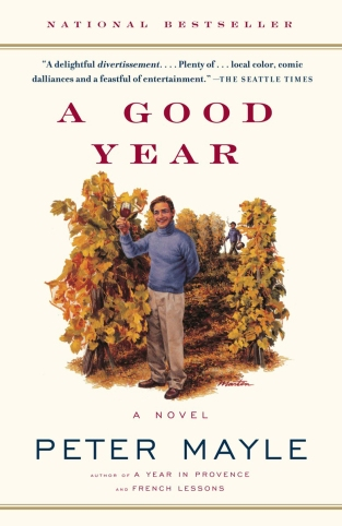 A Good Year, by Peter Mayle (Fiction; first published Jun 14, 2005; paperback publisher: Vintage; reprint edition June 14 2005; 304 pages). This was made into a film of the same name directed by Ridley Scott and starring Russell Crowe and Marion Cotillard.)