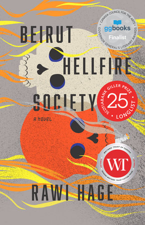 Beirut Hellfire Society (Hardcover; publisher: Knopf Canada; Aug. 28 2018; 288 pages)
