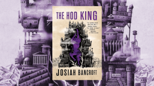 https://www.tor.com/2019/02/08/book-reviews-the-hod-king-by-josiah-bancroft/