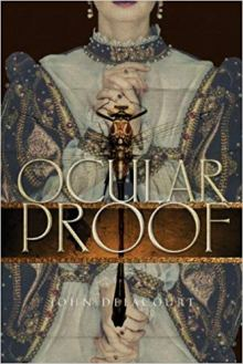 """Ocular Proof"", by John Delacourt (Paperback; publisher: Seraphim Editions; Sept. 21, 2014; 220 pages)"