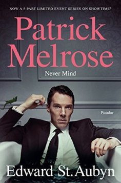 Patrick Melrose, Book 1, Nevermind, by Edward St. Aubyn