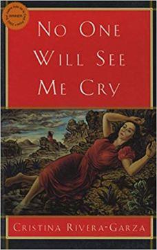No One Will See Me Cry, by Cristina Rivera Garza