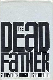 The Dead Father, by Donald Barthelme