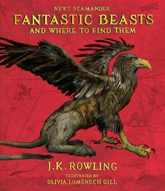 """Fantastic Beasts and Where to Find Them"", by Newt Scamander, by J.K. Rowling (Children's book; hardcover; publisher: Arthur A. Levine Books; reprint edition November 7, 2017; 160 pp.)"