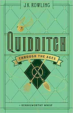 """Quidditch Through the Ages by Kennilworthy Whisp"", by J.K. Rowling (Children's book; series: Harry PotterHardcover; publisher: Arthur A. Levine Books; reprint edition March 14, 2017; 128 pp.)"