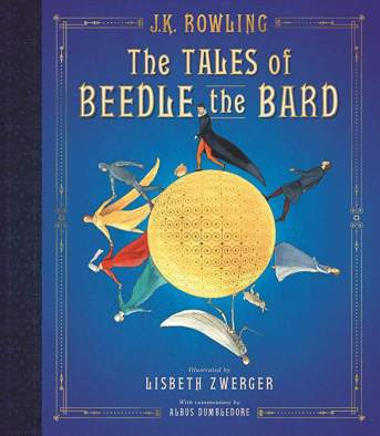 """The Tales of Beedle the Bard: The Illustrated Edition (Harry Potter)"", by J.K. Rowling (Children's book; hardcover; publisher: Arthur A. Levine Books; Illustrated, new edition October 9, 2018; 160 pp.)"