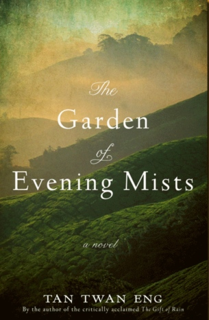 """The Garden of Evening Mists"", by Tan Twan Eng (Publisher: Weinstein Books; original edition Sept. 4, 2012; paperback, 352 pages)"