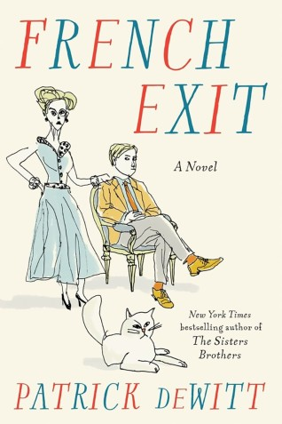 French Exit, by Patrick deWitt (Paperback, Publisher: House of Anansi Press, Aug. 28, 2018, 248 pages)