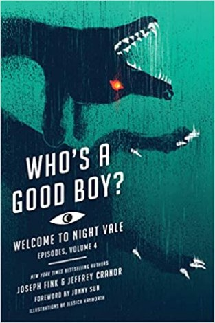 """Who's a Good Boy?"" by Joseph Fink and Jeffrey Cranor (book of Season four of the podcast). It features a foreword by author Jonny Sun, introductions to each episode by Fink and Cranor, commentary by cast members and supporters, and illustrations by Jessica Hayworth. (Paperback; publisher: Harper Perennial; May 14, 2019; 304 pages)"