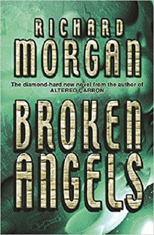 """Broken Angels, A Takeshi Kovacs Novel"" (2003)"