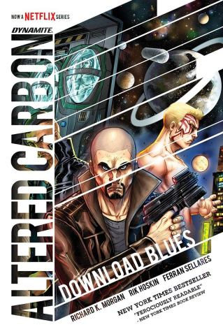 """Altered Carbon: Download Blues - A Takeshi Kovacs Graphic Novel"" (Moci books, hardcover) by Richard K. Morgan (Author), Rik Hoskin (Author), Ferran Sellares (Artist); publisher: Dynamite Entertainment; July 9 2019; 128 pages)"