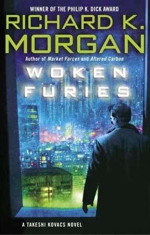"""Woken Furies, A Takeshi Kovacs Novel"" (2005)"